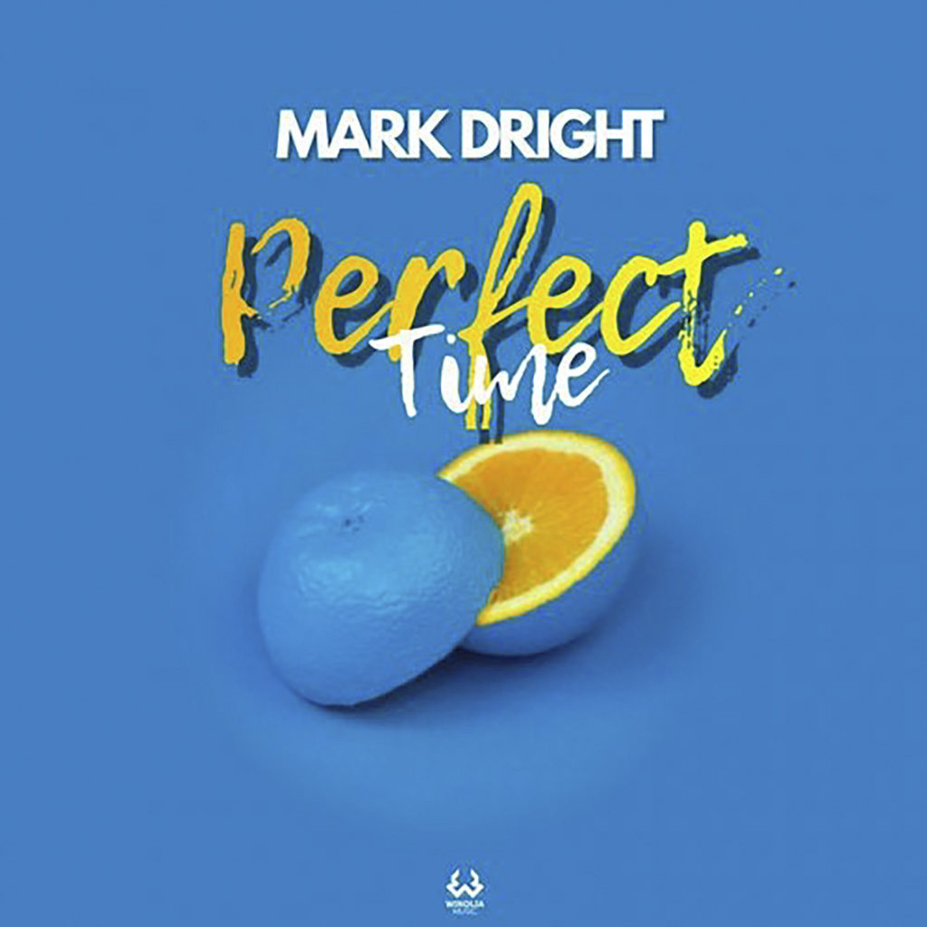 Mark Dright Perfect Time